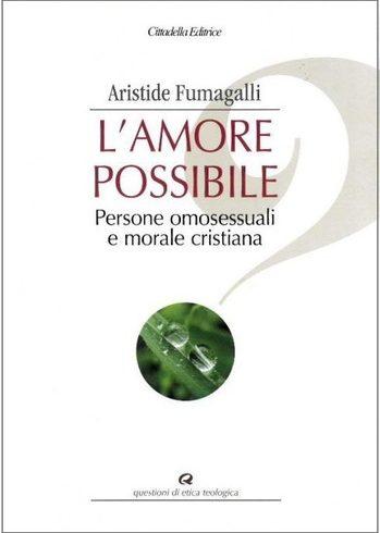 Аристиде Фумагалли: «Возможная любовь. Гомосексуальные люди и христианская мораль»